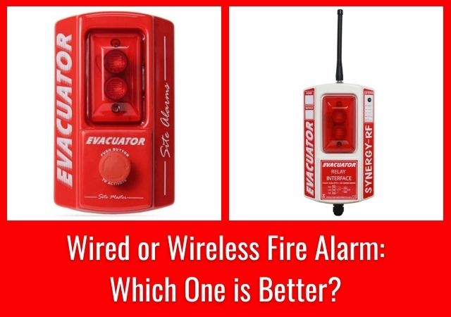 Wired or Wireless Fire Alarm: Which one Is better?